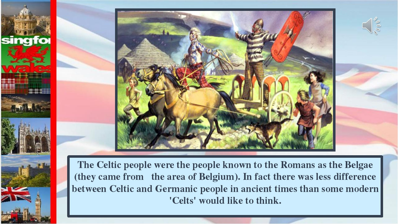 The Сeltic people were the people known to the Romans as the Belgae (they cam...