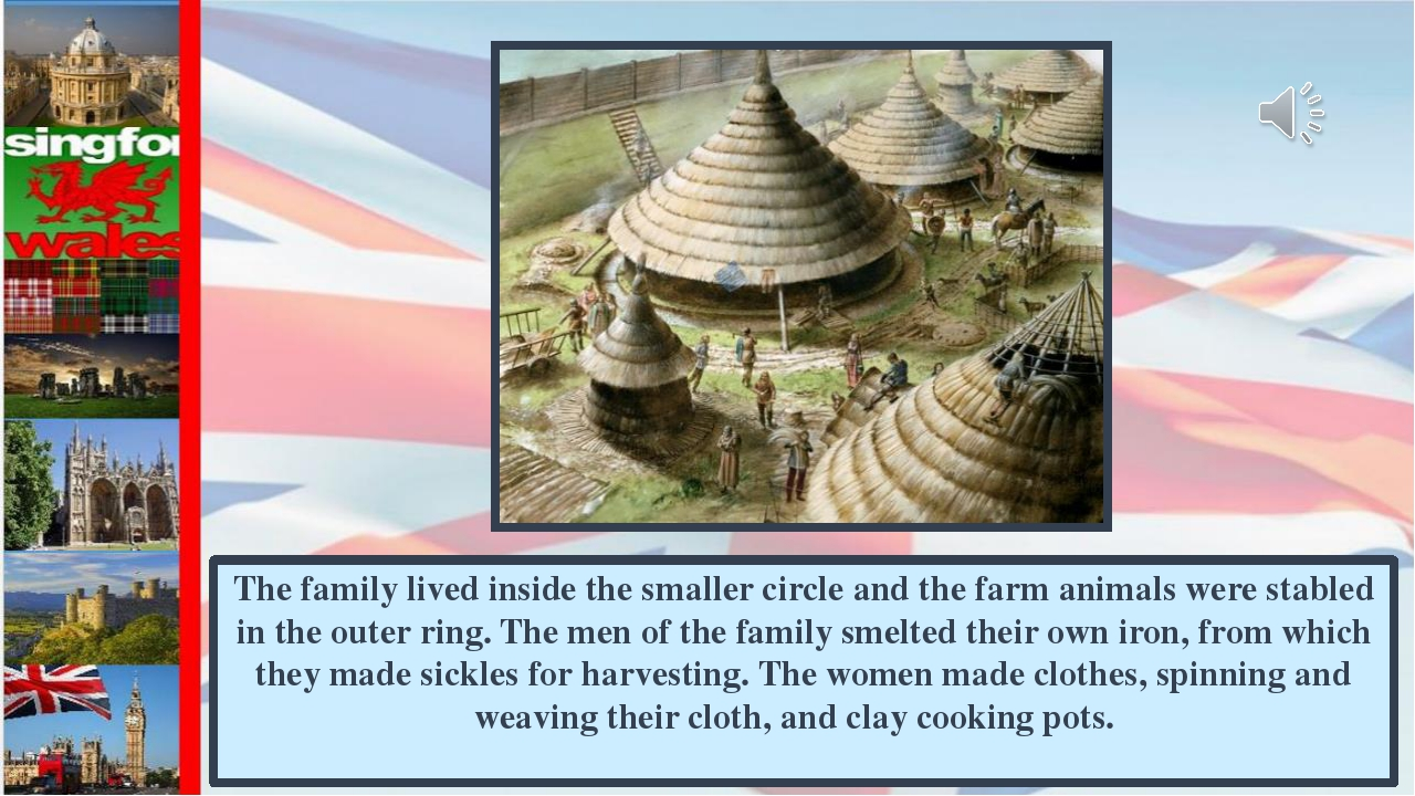 The family lived inside the smaller circle and the farm animals were stabled...