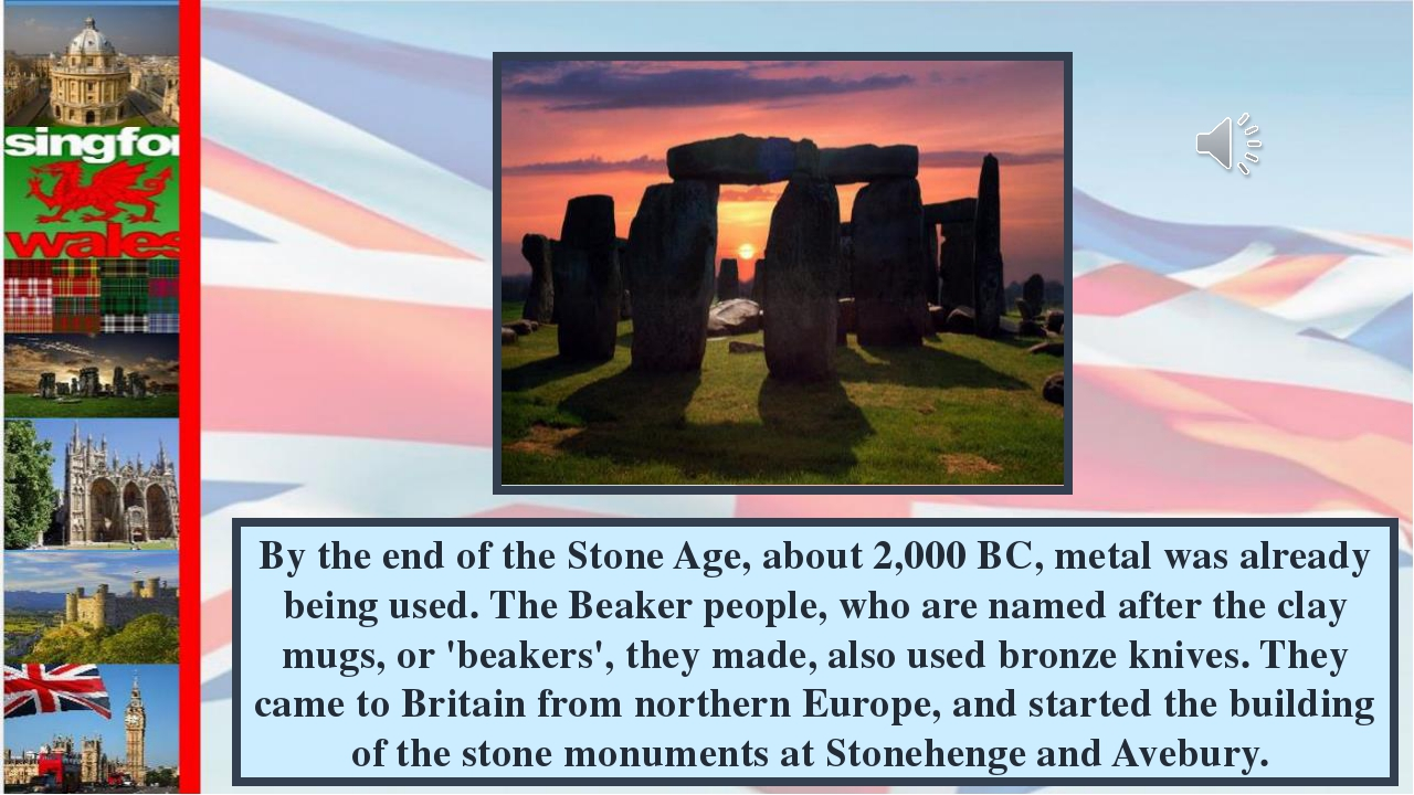 By the end of the Stone Age, about 2,000 BC, metal was already being used. Th...