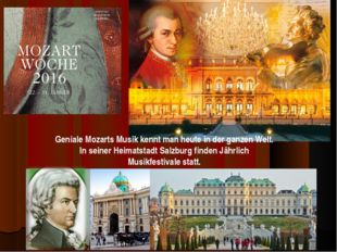 Geniale Mozarts Musik kennt man heute in der ganzen Welt. In seiner Heimatsta