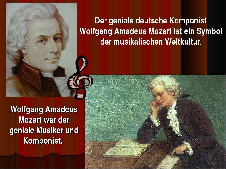Wolfgang Amadeus Mozart war der geniale Musiker und Komponist. Der geniale de...