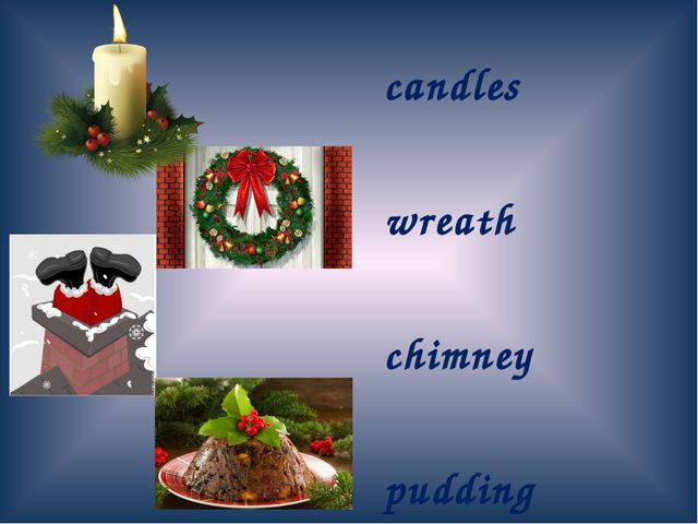 candles wreath chimney pudding