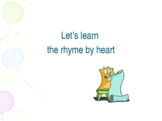 Let's learn the rhyme by heart