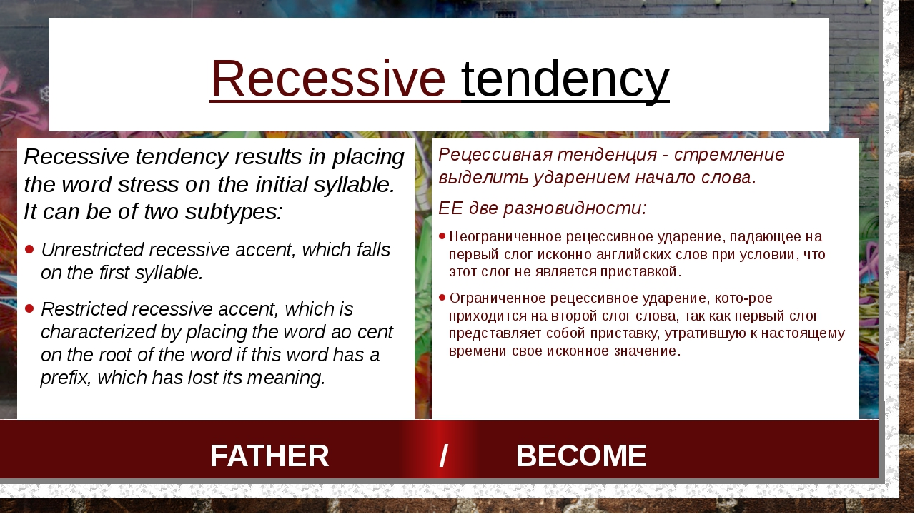 Recessive tendency Recessive tendency results in placing the word stress on t...