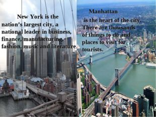 New York is the nation's largest city, a national leader in business, financ