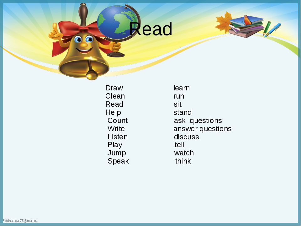 Read Draw learn Clean run Read sit Help stand Count ask questions Write answe...