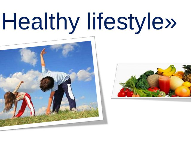 «Healthy lifestyle»