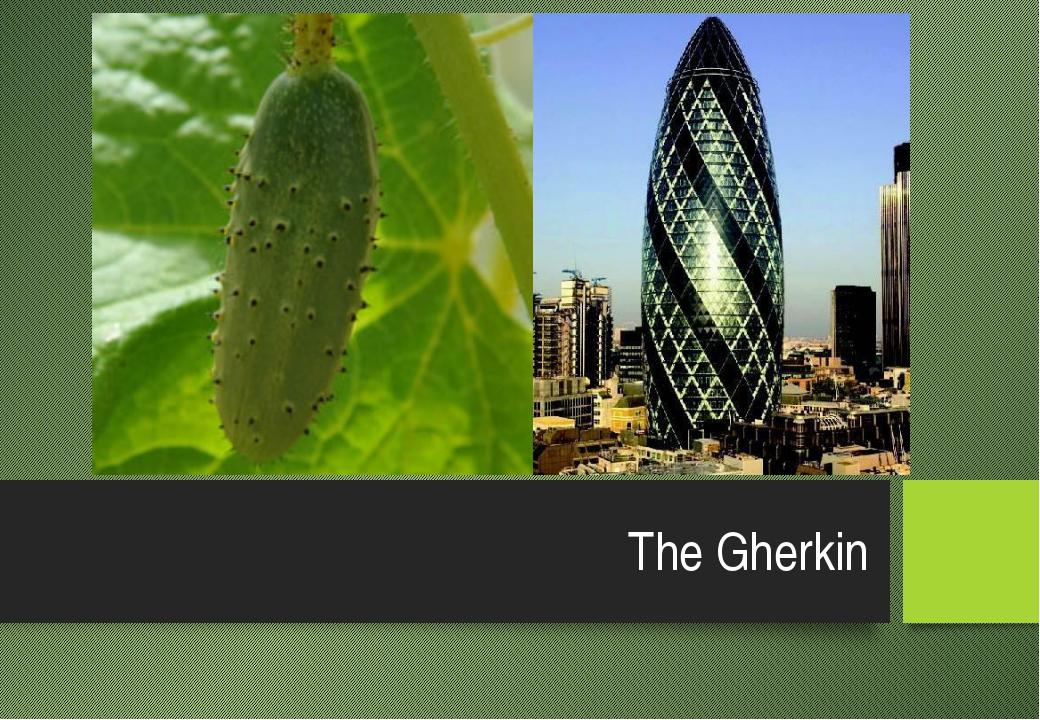 The Gherkin