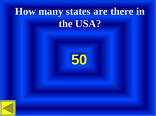 How many states are there in the USA? 50