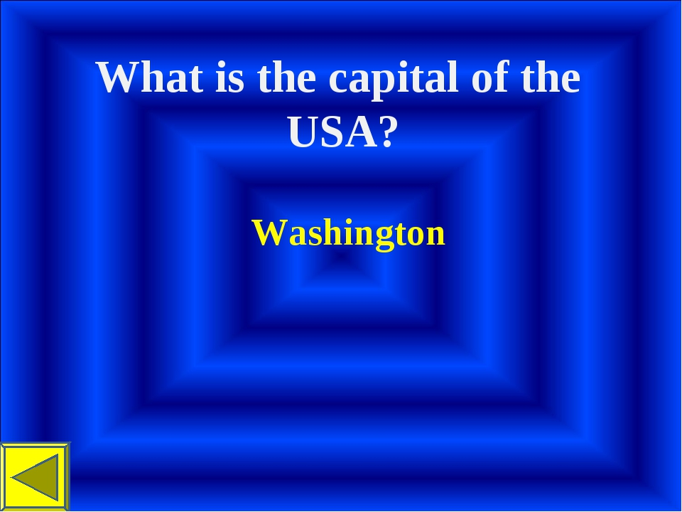 What is the capital of the USA? Washington