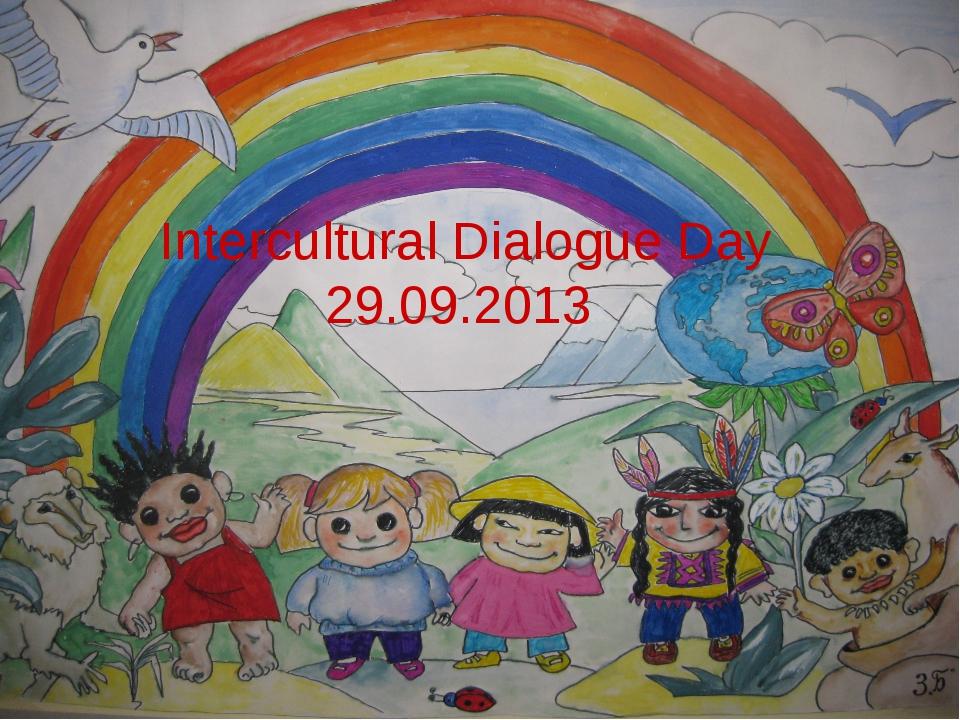 Intercultural Dialogue Day 29.09.2013