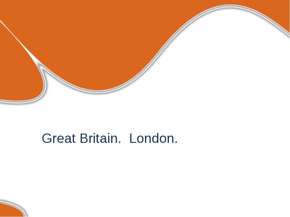 Great Britain. London.