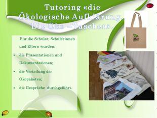 Für die Schüler, Schülerinnen und Eltern wurden: die Präsentationen und Doku