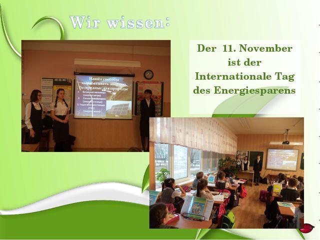 Der 11. November ist der Internationale Tag des Energiesparens