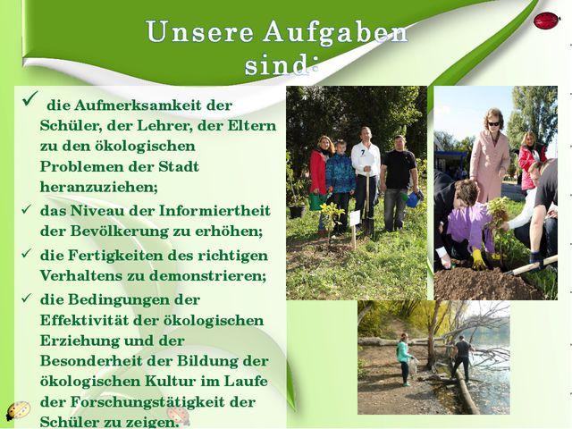 die Aufmerksamkeit der Schüler, der Lehrer, der Eltern zu den ökologischen P...
