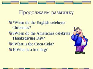 7When do the English celebrate Christmas? 8When do the Americans celebrate Th
