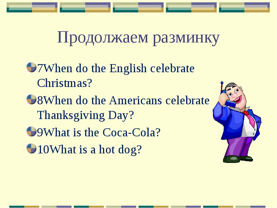 7When do the English celebrate Christmas? 8When do the Americans celebrate Th...