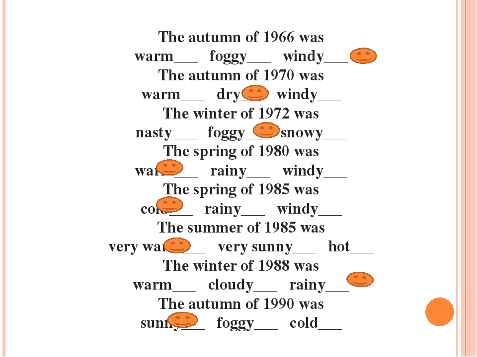 The autumn of 1966 was warm___ foggy___ windy___ The autumn of 1970 was warm_...
