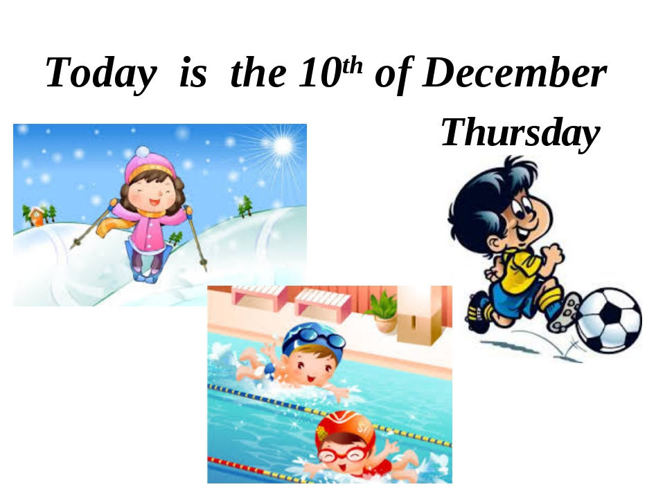 Today is the 10th of December Thursday