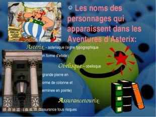 Les noms des personnages qui apparaissent dans les Aventures d'Asterix: Aste