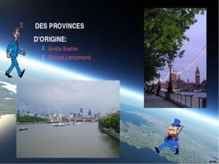 DES PROVINCES D'ORIGINE: Andre Breton Gerard Lenormand