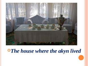 The house where the akyn lived