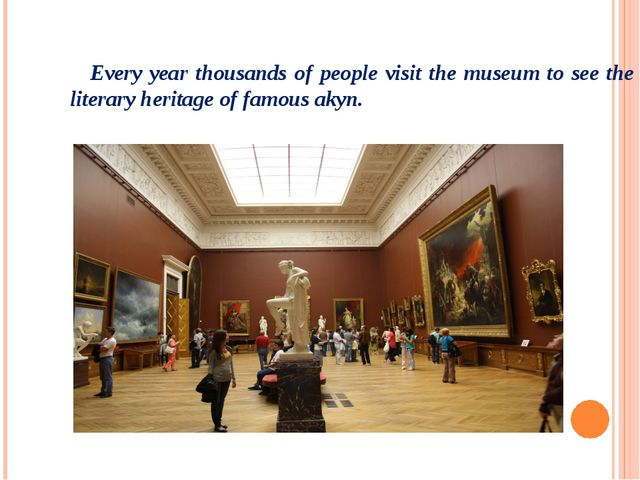 Every year thousands of people visit the museum to see the literary heritage...