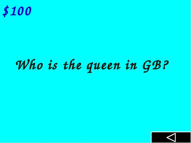 Who is the queen in GB? $100