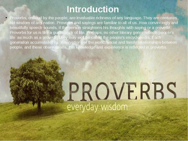 Introduction Proverbs, created by the people, are invaluable richness of any...