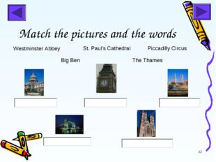 * Match the pictures and the words Westminster Abbey St. Paul's Cathedral Big