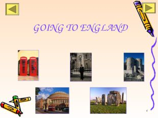* GOING TO ENGLAND