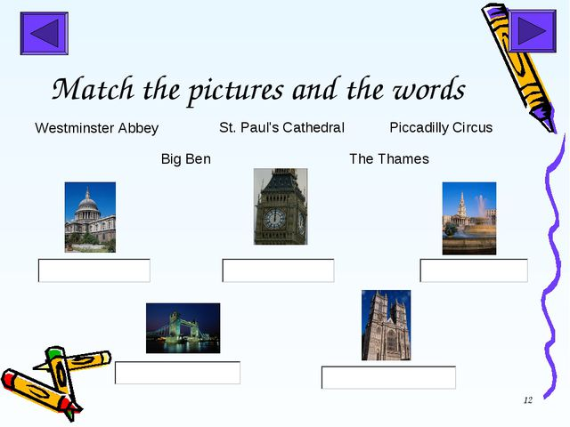* Match the pictures and the words Westminster Abbey St. Paul's Cathedral Big...