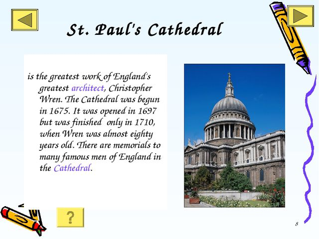 * St. Paul's Cathedral is the greatest work of England's greatest architect,...