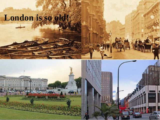 London is so old!