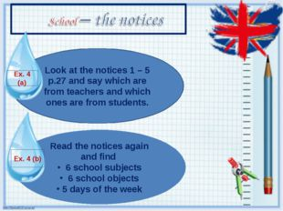 Look at the notices 1 – 5 p.27 and say which are from teachers and which ones