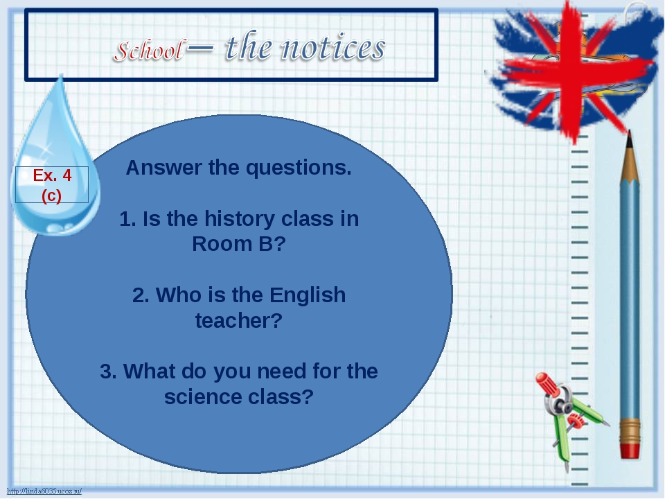 Answer the questions. 1. Is the history class in Room B? 2. Who is the Englis...