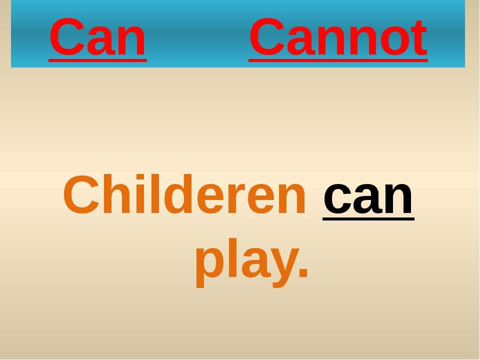 Can Cannot Childeren can play.