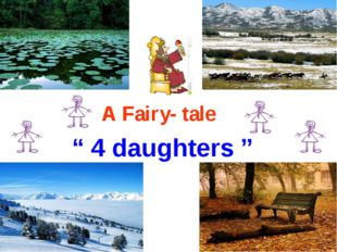 "A Fairy- tale "" 4 daughters """