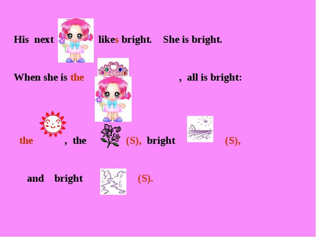 His next likes bright. She is bright. When she is the , all is bright: the ,...