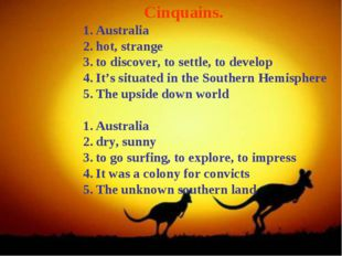 Cinquains. Australia hot, strange to discover, to settle, to develop It's si