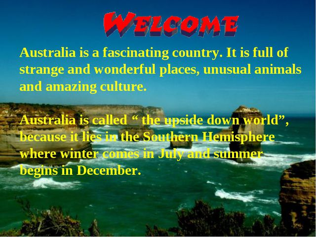 Australia is a fascinating country. It is full of strange and wonderful place...