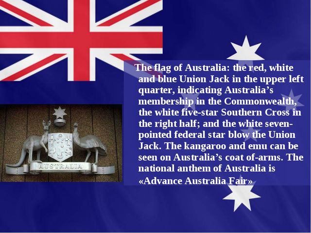 The flag of Australia: the red, white and blue Union Jack in the upper left...