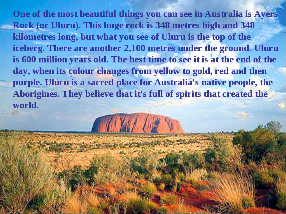One of the most beautiful things you can see in Australia is Ayers Rock (or U...