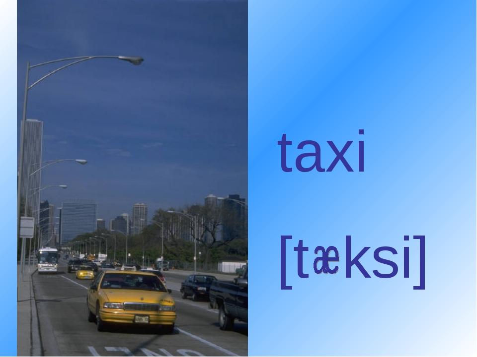 taxi [t ksi]