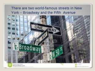 There are two world-famous streets in New York – Broadway and The Fifth Avenu