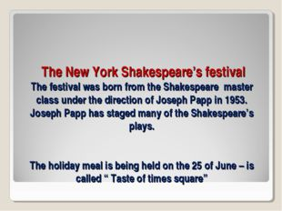 The New York Shakespeare's festival The festival was born from the Shakespea