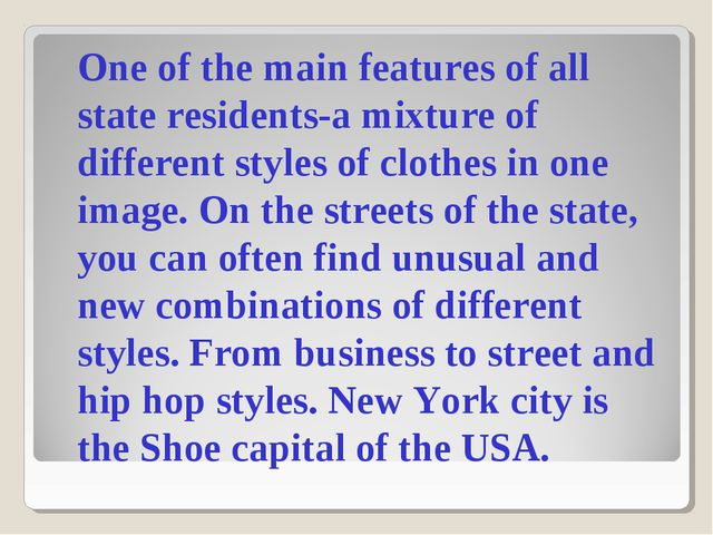 One of the main features of all state residents-a mixture of different styles...