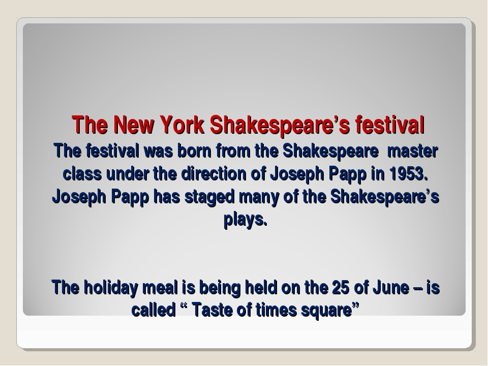 The New York Shakespeare's festival The festival was born from the Shakespea...