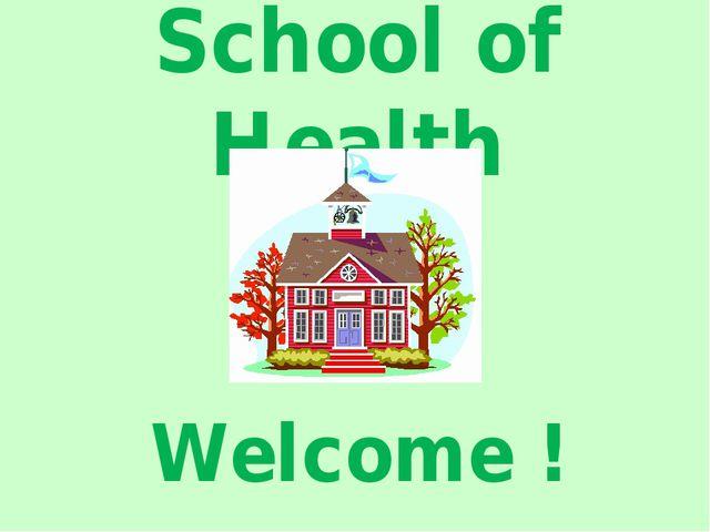 School of Health Welcome !