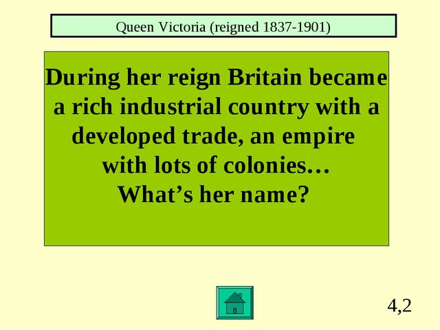 4,2 During her reign Britain became a rich industrial country with a develope...